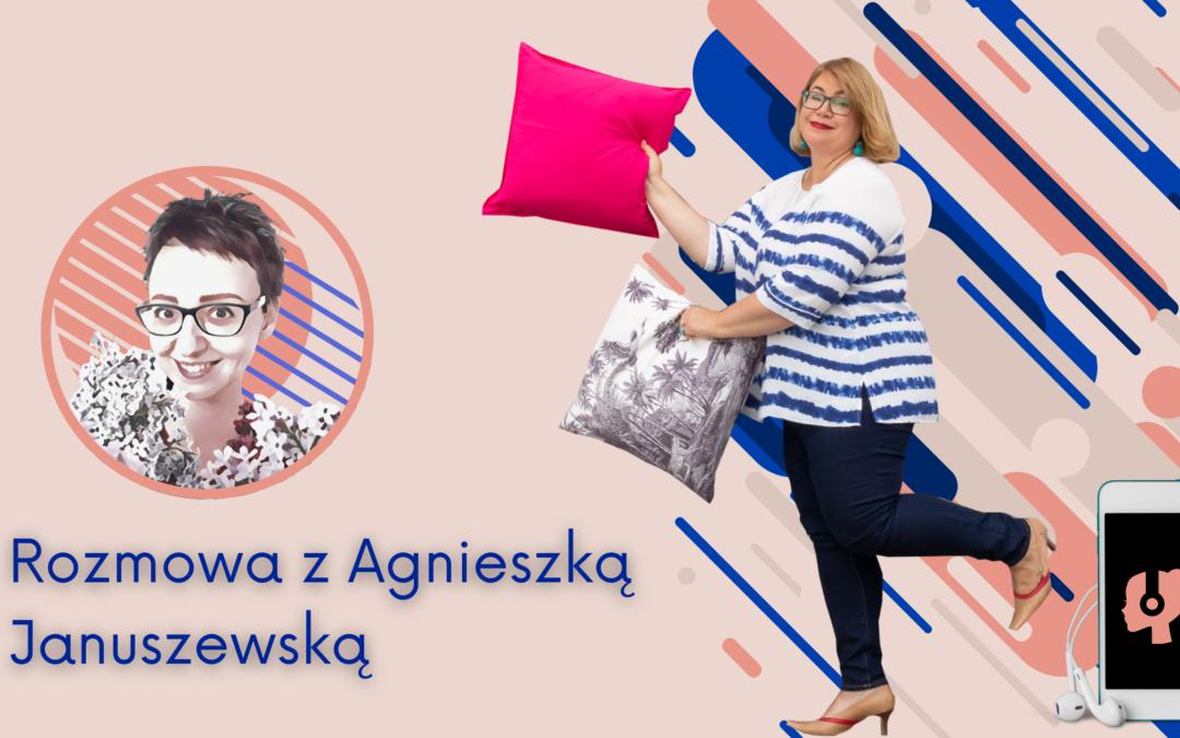#16 #homestagerki – bo każda branża powinna mieć swój Magazyn! Rozmowa zAgnieszką Januszewską